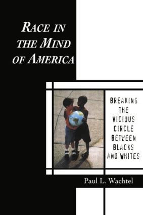 Race in the Mind of America: Breaking the Vicious Circle Between Blacks and Whites, 1st Edition (Paperback) book cover