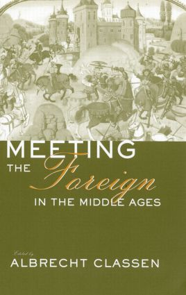 Meeting the Foreign in the Middle Ages: 1st Edition (Paperback) book cover