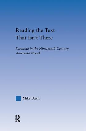 Reading the Text That Isn't There: Paranoia in the Nineteenth-Century Novel, 1st Edition (Paperback) book cover