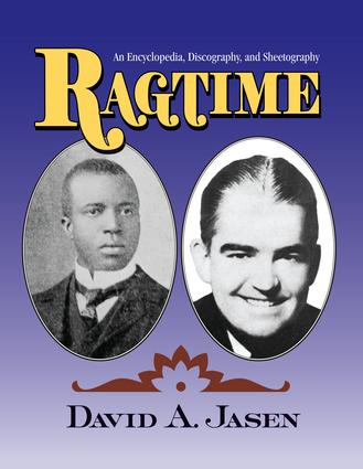 Ragtime: An Encyclopedia, Discography, and Sheetography, 1st Edition (Paperback) book cover