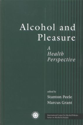 Alcohol and Pleasure: A Health Perspective, 1st Edition (Paperback) book cover