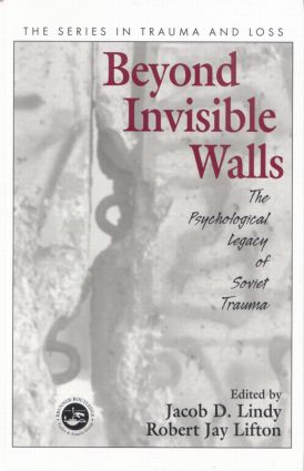 Beyond Invisible Walls: The Psychological Legacy of Soviet Trauma, East European Therapists and Their Patients, 1st Edition (Paperback) book cover
