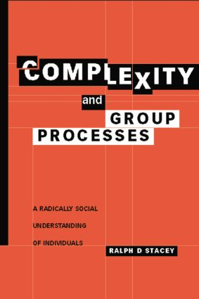 Complexity and Group Processes: A Radically Social Understanding of Individuals, 1st Edition (Paperback) book cover