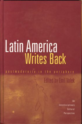 Latin America Writes Back: Postmodernity in the Periphery book cover