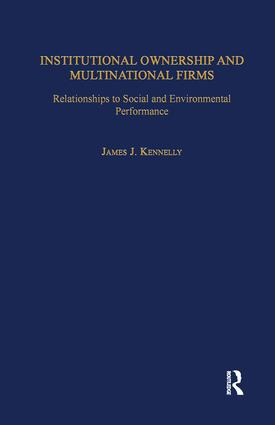 Institutional Ownership and Multinational Firms: Relationships to Social and Environmental Performance, 1st Edition (Paperback) book cover