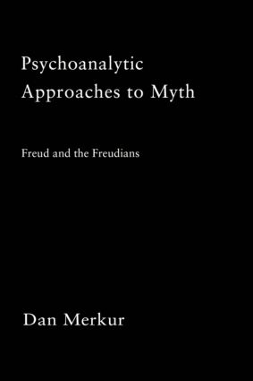 Psychoanalytic Approaches to Myth: 1st Edition (e-Book) book cover