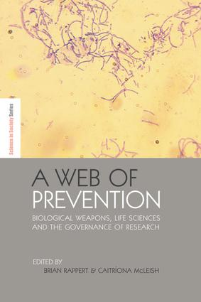 A Web of Prevention: Biological Weapons, Life Sciences and the Governance of Research book cover