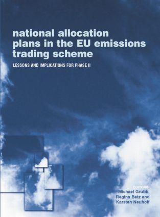 National Allocation Plans in the EU Emissions Trading Scheme: Lessons and Implications for Phase II book cover