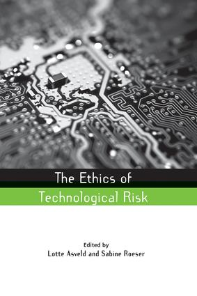 The Ethics of Technological Risk: 1st Edition (Paperback) book cover