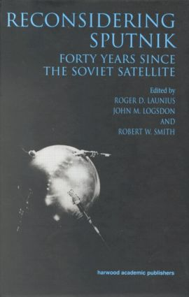 Reconsidering Sputnik: Forty Years Since the Soviet Satellite book cover