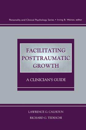 Facilitating Posttraumatic Growth: A Clinician's Guide (Hardback) book cover