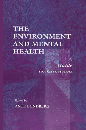 The Environment and Mental Health: A Guide for Clinicians, 1st Edition (Paperback) book cover