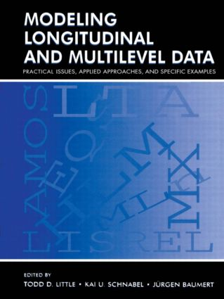 Modeling Longitudinal and Multilevel Data: Practical Issues, Applied Approaches, and Specific Examples, 1st Edition (Paperback) book cover