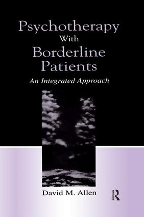 Psychotherapy With Borderline Patients: An Integrated Approach, 1st Edition (Paperback) book cover