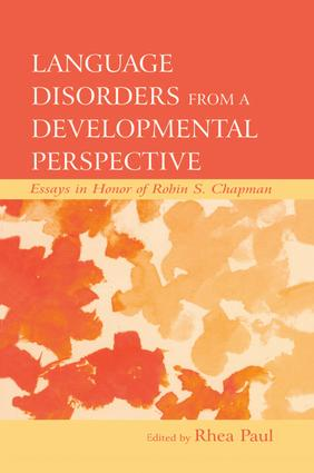 Language Disorders From a Developmental Perspective: Essays in Honor of Robin S. Chapman (Paperback) book cover