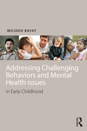 Addressing Challenging Behaviors and Mental Health Issues in Early Childhood: 1st Edition (Paperback) book cover