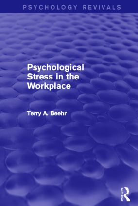 Psychological Stress in the Workplace (Psychology Revivals)