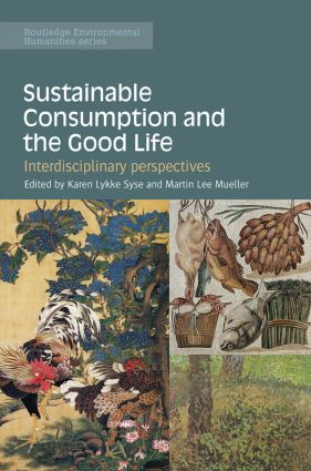Sustainable Consumption and the Good Life: Interdisciplinary perspectives book cover