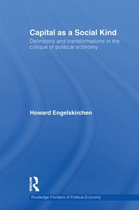 Capital as a Social Kind: Definitions and Transformations in the Critique of Political Economy (Paperback) book cover