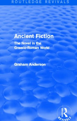 Ancient Fiction (Routledge Revivals): The Novel in the Graeco-Roman World, 1st Edition (Paperback) book cover