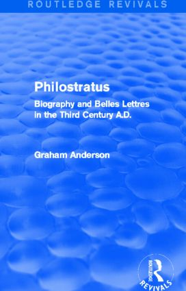 Philostratus (Routledge Revivals): Biography and Belles Lettres in the Third Century A.D., 1st Edition (Paperback) book cover