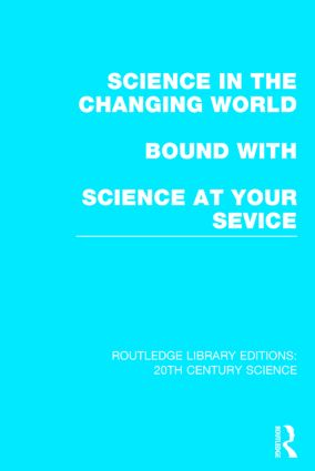 Science in the Changing World bound with Science at Your Service (Hardback) book cover
