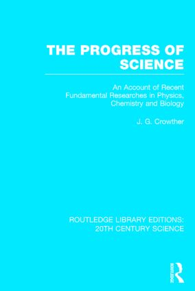 The Progress of Science: An Account of Recent Fundamental Researches in Physics, Chemistry and Biology (Hardback) book cover