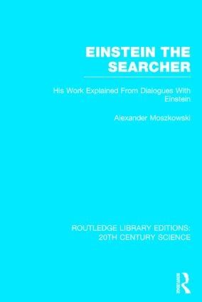 Einstein The Searcher: His Work Explained from Dialogues with Einstein (Hardback) book cover