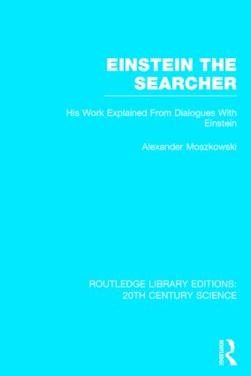 Einstein The Searcher: His Work Explained from Dialogues with Einstein book cover