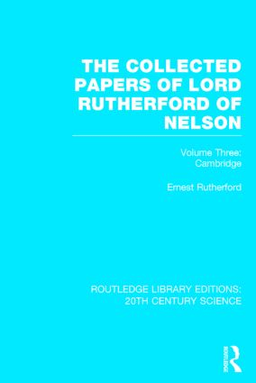 The Collected Papers of Lord Rutherford of Nelson: Volume 3 (Hardback) book cover