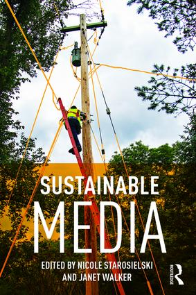 Sustainable Media: Critical Approaches to Media and Environment (Paperback) book cover