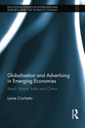 Globalisation and Advertising in Emerging Economies: Brazil, Russia, India and China, 1st Edition (Paperback) book cover