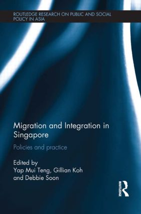 Migration and Integration in Singapore: Policies and Practice book cover