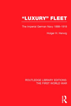 'Luxury' Fleet: (RLE The First World War): The Imperial German Navy 1888-1918 book cover