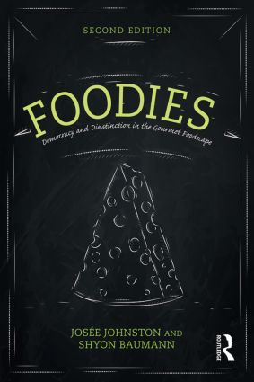 Foodies: Democracy and Distinction in the Gourmet Foodscape, 2nd Edition (e-Book) book cover