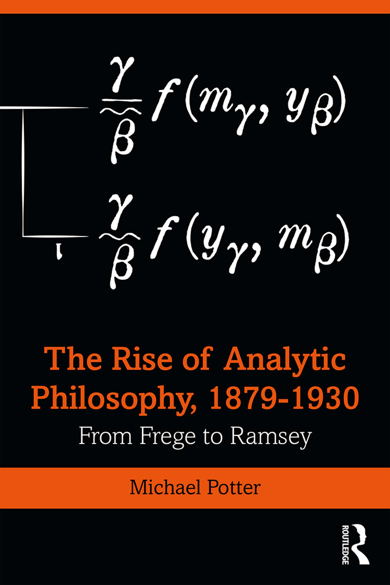 The Rise of Analytic Philosophy, 1879–1930: From Frege to Ramsey book cover