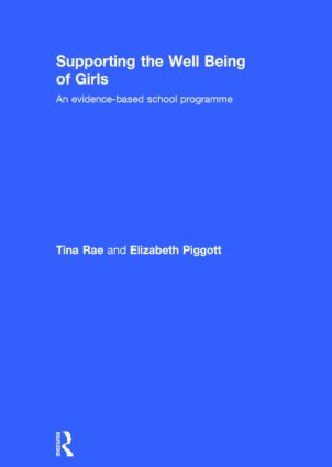 Supporting the Well Being of Girls: An evidence-based school programme, 1st Edition (Hardback) book cover