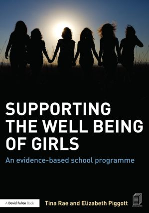 Supporting the Well Being of Girls: An evidence-based school programme book cover