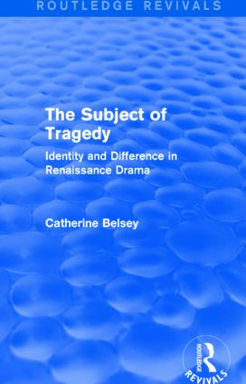 The Subject of Tragedy (Routledge Revivals): Identity and Difference in Renaissance Drama (Hardback) book cover