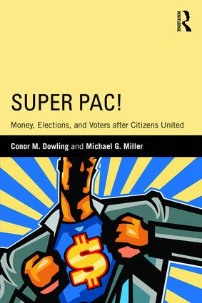 Super PAC!: Money, Elections, and Voters After Citizens United book cover