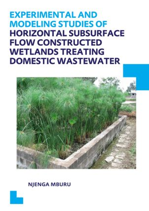 Experimental and Modeling Studies of Horizontal Subsurface Flow Constructed Wetlands Treating Domestic Wastewater: 1st Edition (Paperback) book cover