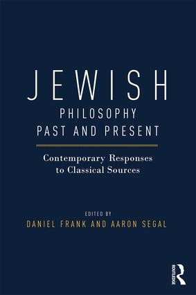 Jewish Philosophy Past and Present: Contemporary Responses to Classical Sources book cover