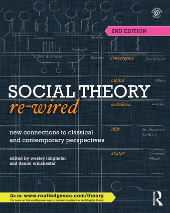 Social Theory Re-Wired: New Connections to Classical and Contemporary Perspectives book cover