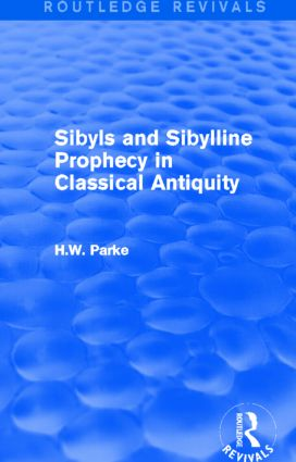 Sibyls and Sibylline Prophecy in Classical Antiquity (Routledge Revivals): 1st Edition (Paperback) book cover