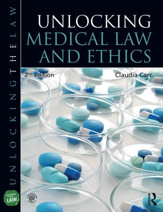 Unlocking Medical Law and Ethics 2e: 2nd Edition (Paperback) book cover