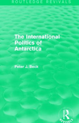 The International Politics of Antarctica (Routledge Revivals): 1st Edition (Hardback) book cover