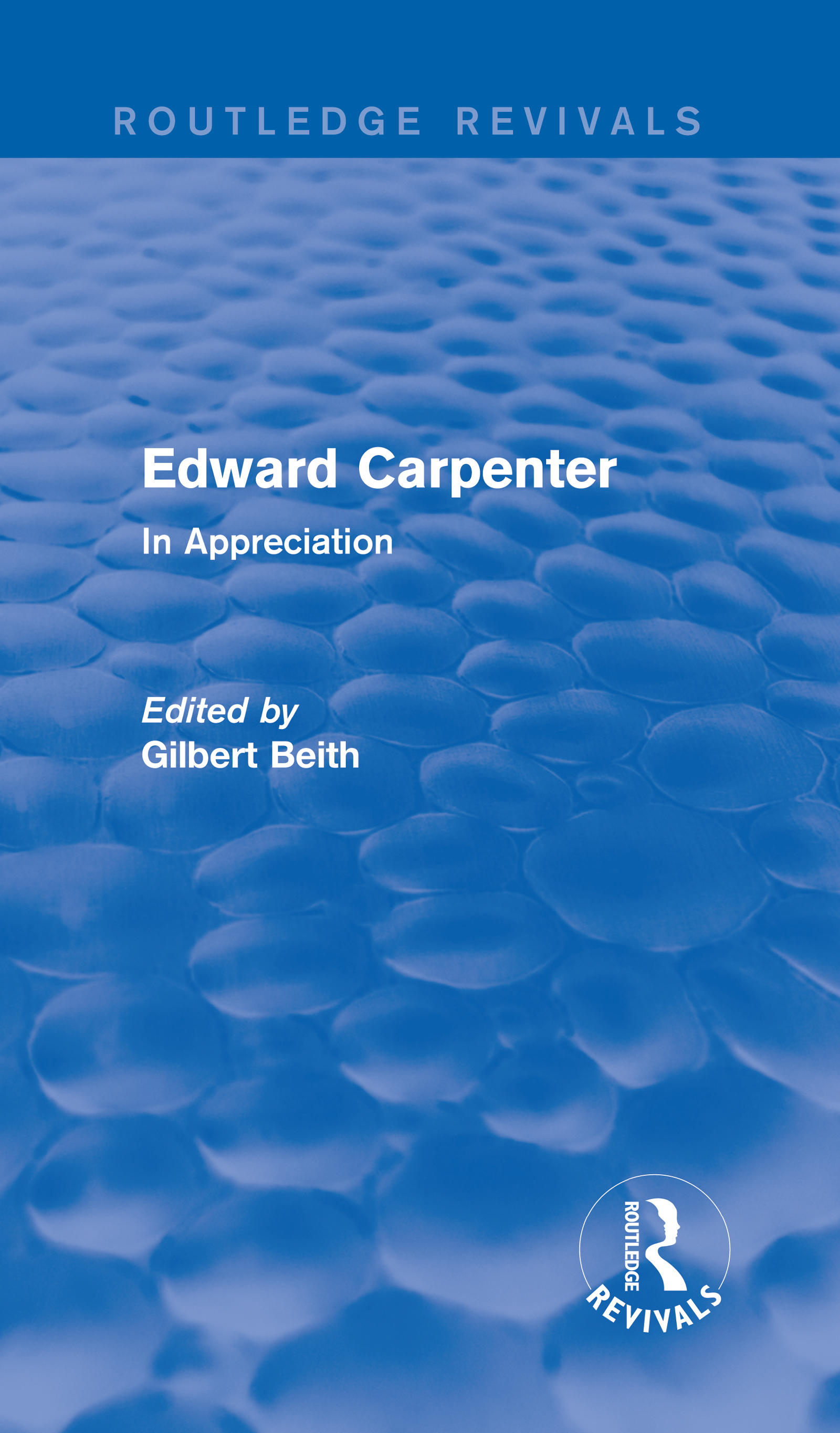 Edward Carpenter (Routledge Revivals): In Appreciation book cover