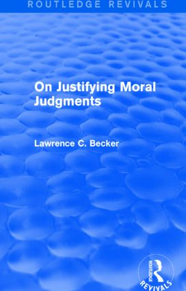 On Justifying Moral Judgements (Routledge Revivals): 1st Edition (Hardback) book cover