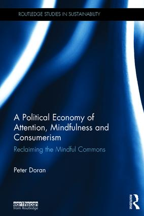 A Political Economy of Attention, Mindfulness and Consumerism: Reclaiming the Mindful Commons (Hardback) book cover