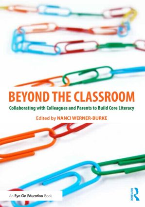 Beyond the Classroom: Collaborating with Colleagues and Parents to Build Core Literacy, 1st Edition (Paperback) book cover